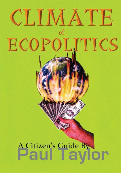 Climate of Ecopolitics By: Paul Taylor