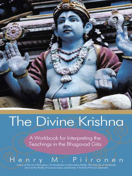 The Divine Krishna By: Henry M. Piironen