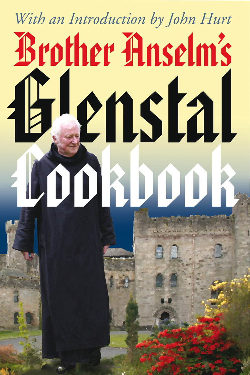 Glenstal Cookbook: by Brother Anselm with an Introduction by John Hurt