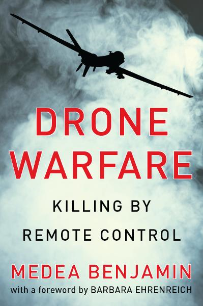 Drone Warfare: Killing by Remote Control By: Medea Benjamin