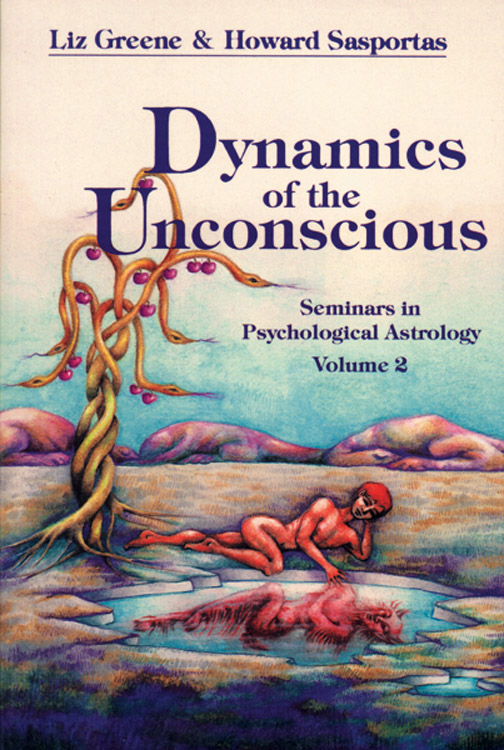 Dynamics of the Unconscious: Seminars in Psychological Astrology Volume 2 (Seminars in Psychological Astrology, Vol 2) By: Liz Greene, Howard Sasportas