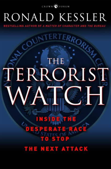 The Terrorist Watch By: Ronald Kessler