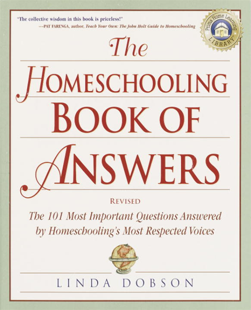 The Homeschooling Book of Answers By: Linda Dobson