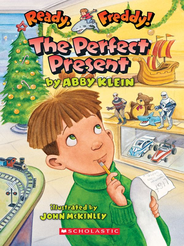 Ready, Freddy! #18: The Perfect Present By: Abby Klein,John McKinley