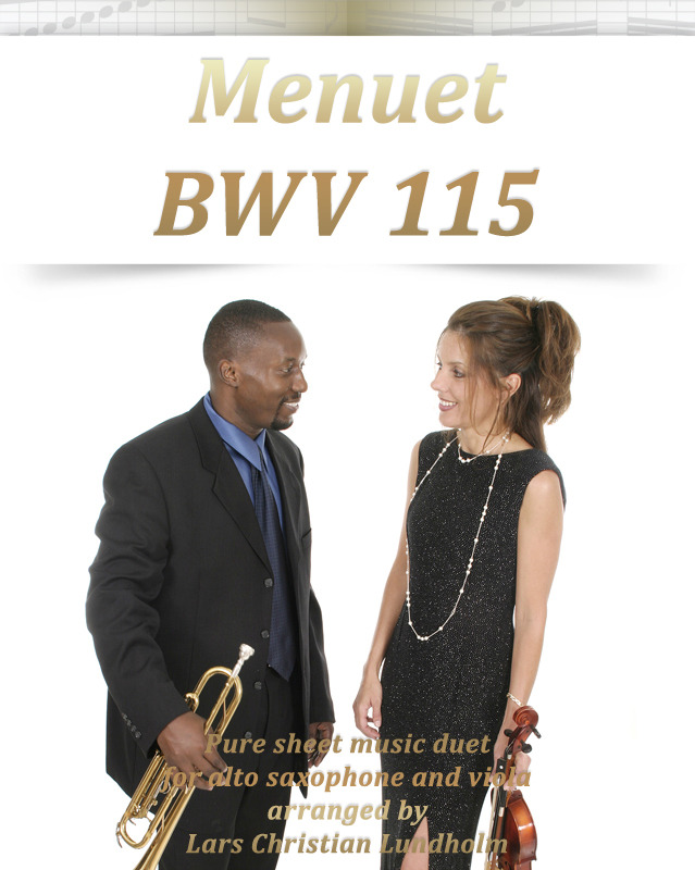 Menuet BWV 115 Pure sheet music duet for alto saxophone and viola arranged by Lars Christian Lundhol