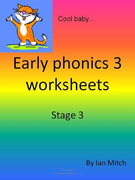 Early Phonics 3 Worksheets By: Ian Mitch