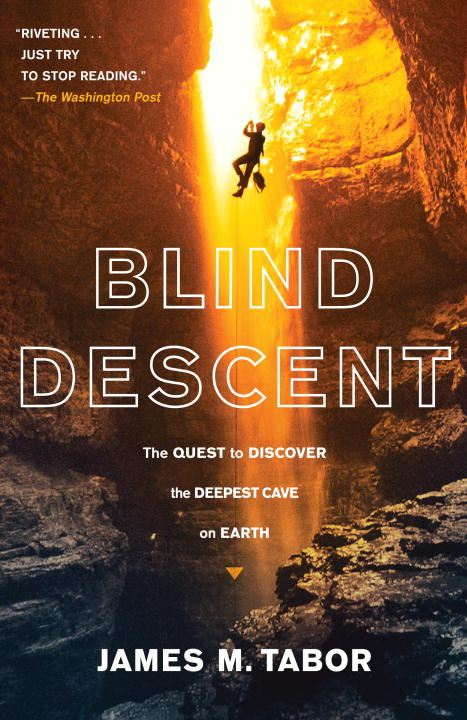 Blind Descent By: James M. Tabor