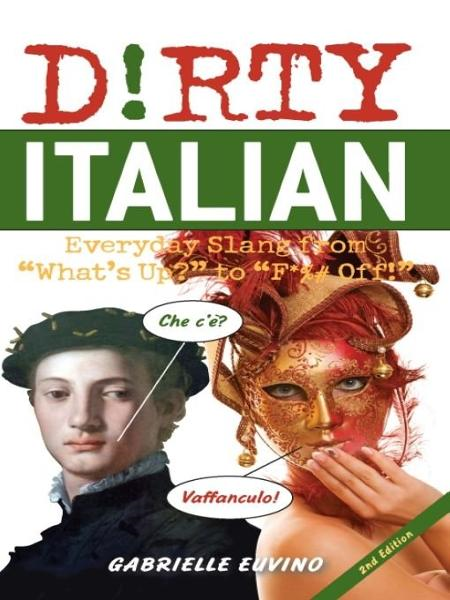 Dirty Italian By: Gabrielle Euvino