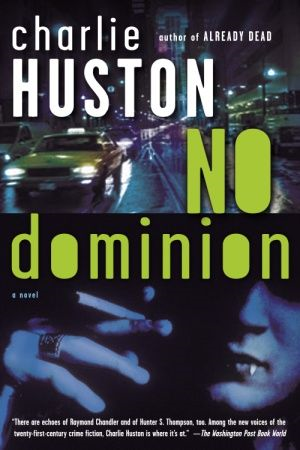 No Dominion By: Charlie Huston