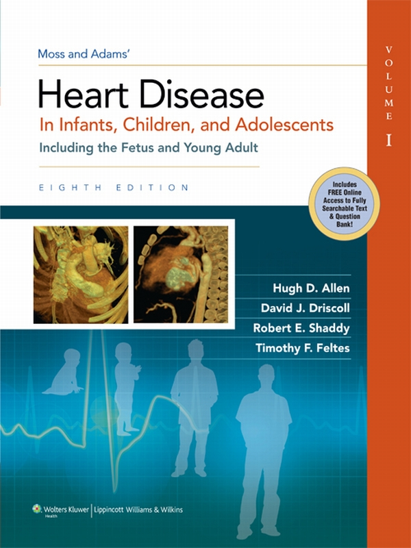 Moss & Adams' Heart Disease in Infants, Children, and Adolescents
