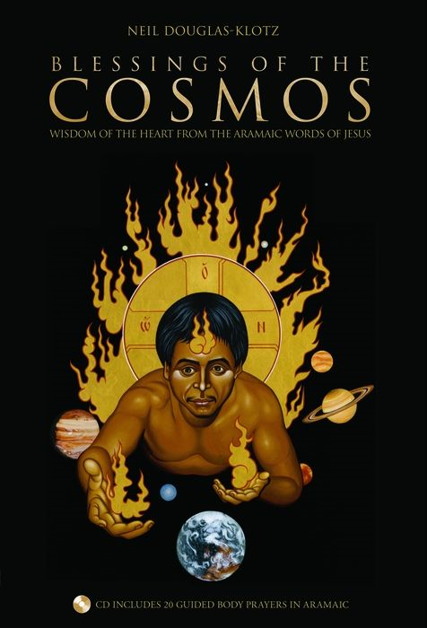 Blessings Of The Cosmos By: Neil Douglas-Klotz