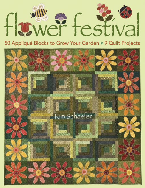 Flower Festival: 50 Applique Blocks to Grow Your Garden - 9 Quilt Projects