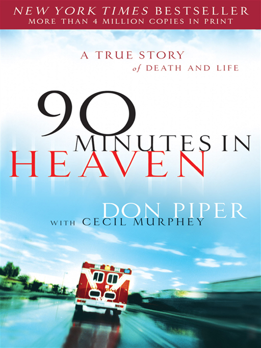 90 Minutes in Heaven: A True Story of Death & Life By: Cecil  Murphey,Don Piper