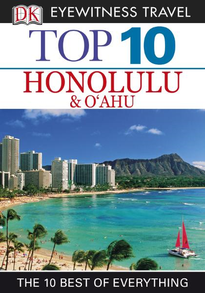 Top 10 Honolulu & Oahu By: DK Publishing