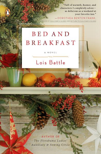 Bed & Breakfast: A Novel By: Lois Battle