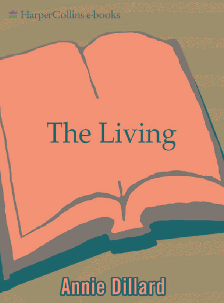 The Living: Novel, A