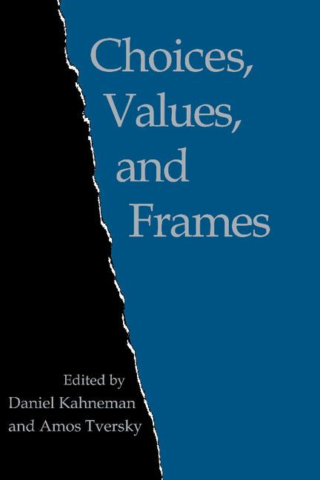 Daniel Kahneman - Choices, Values, and Frames