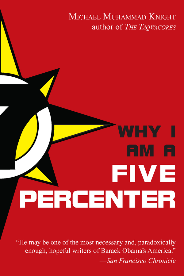 Why I Am a Five Percenter By: Michael Muhammad Knight