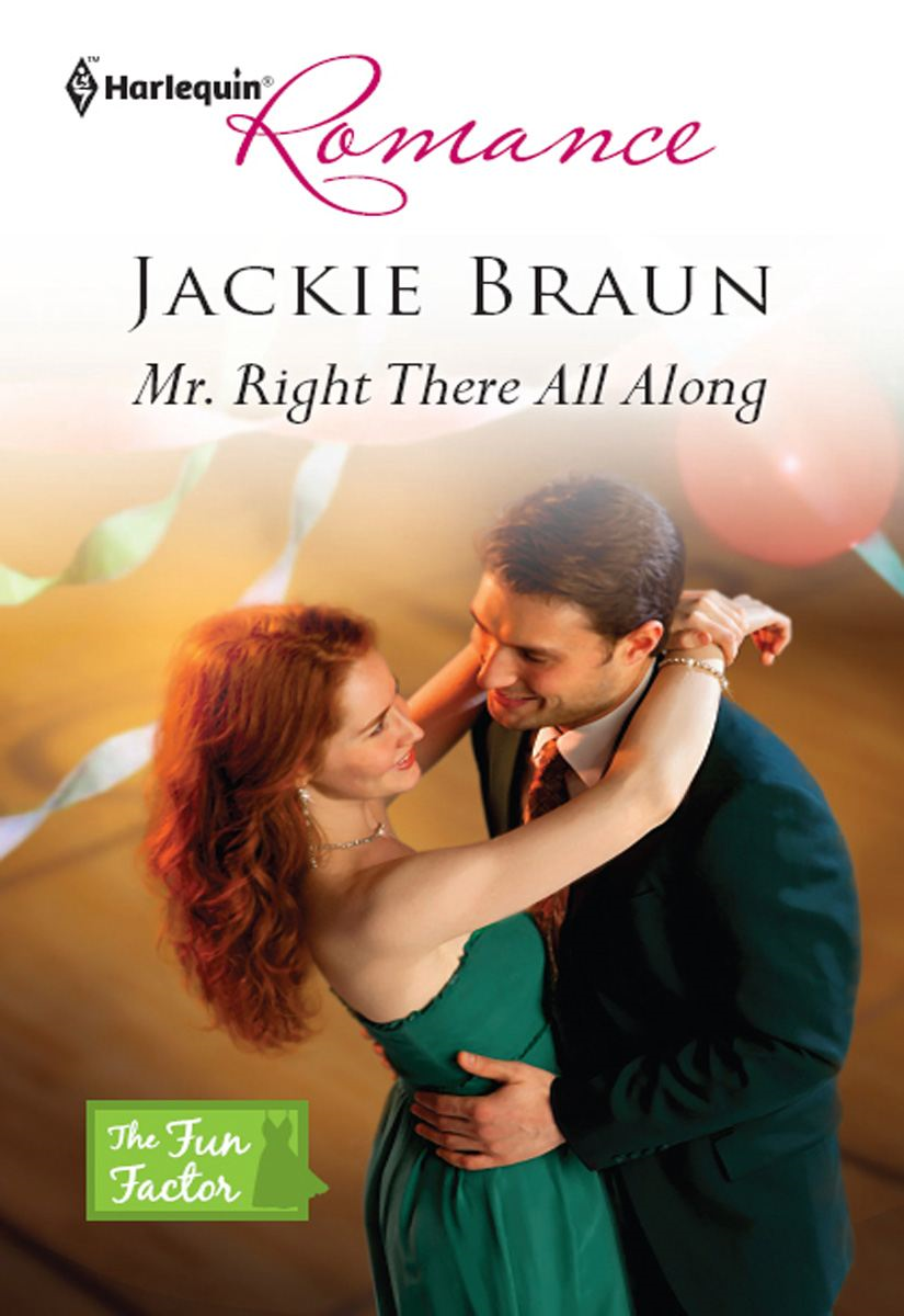 Mr. Right There All Along By: Jackie Braun