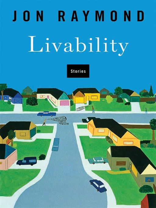 Livability: Stories By: Jon Raymond