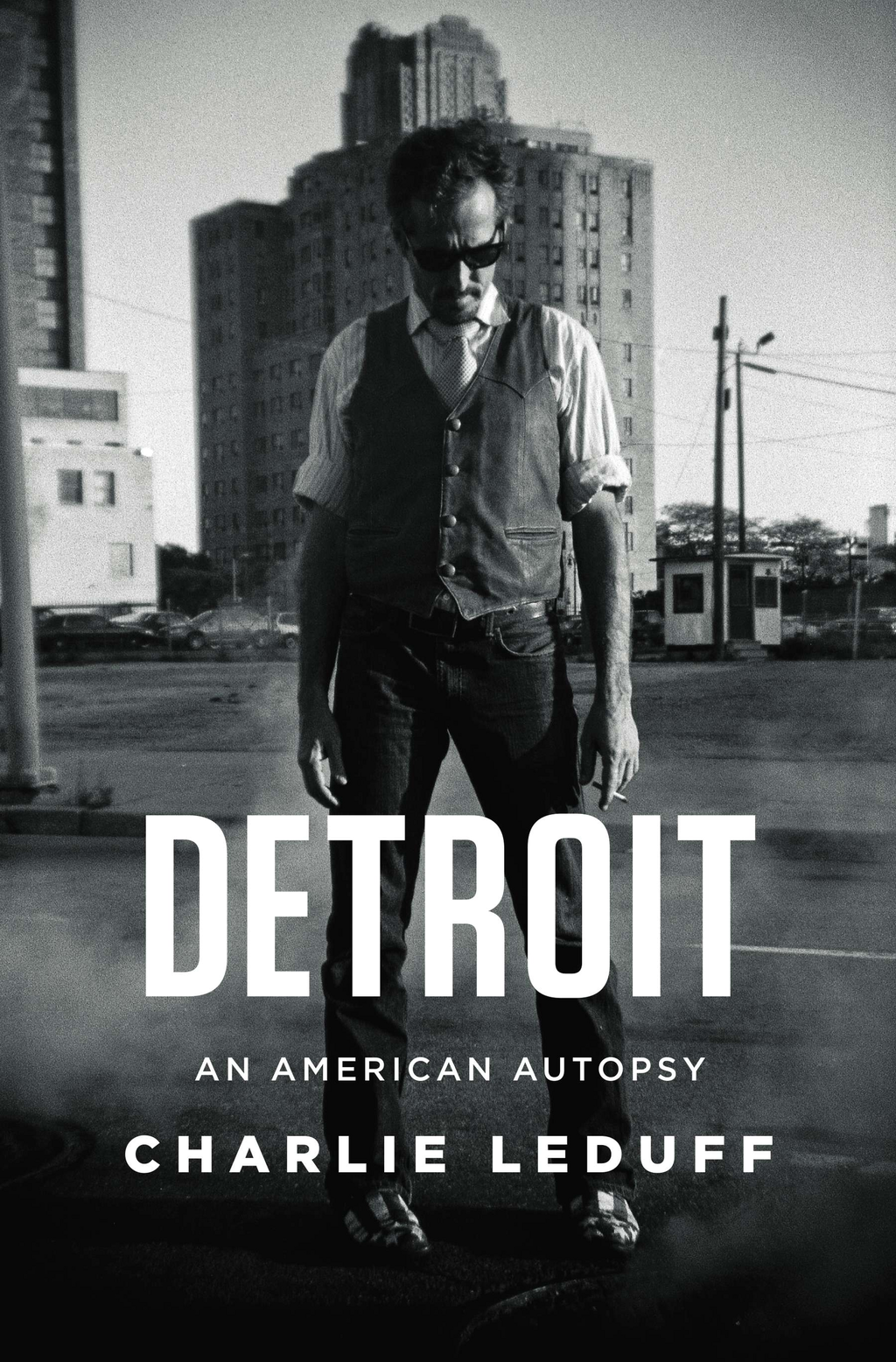 Detroit By: Charlie LeDuff