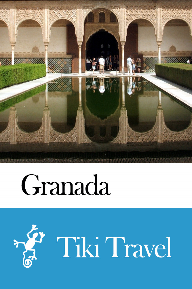 Granada (Spain) Travel Guide - Tiki Travel By: Tiki Travel