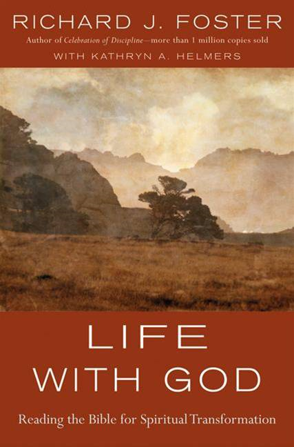Life with God By: Richard J. Foster
