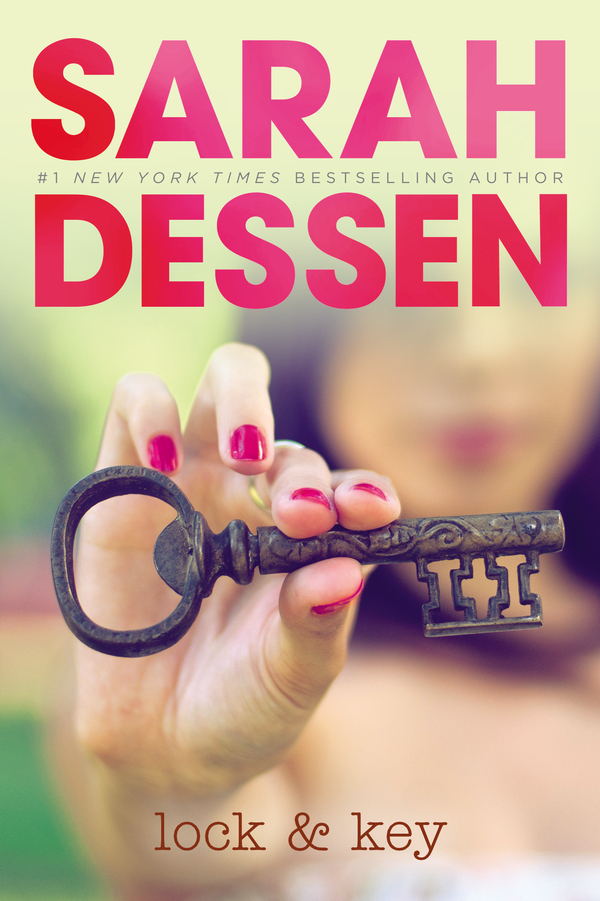 Lock and Key By: Sarah Dessen