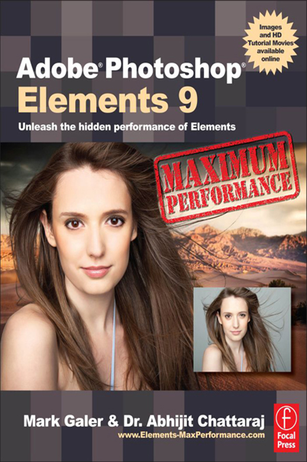 Adobe Photoshop Elements 9: Maximum Performance Unleash the hidden performance of Elements