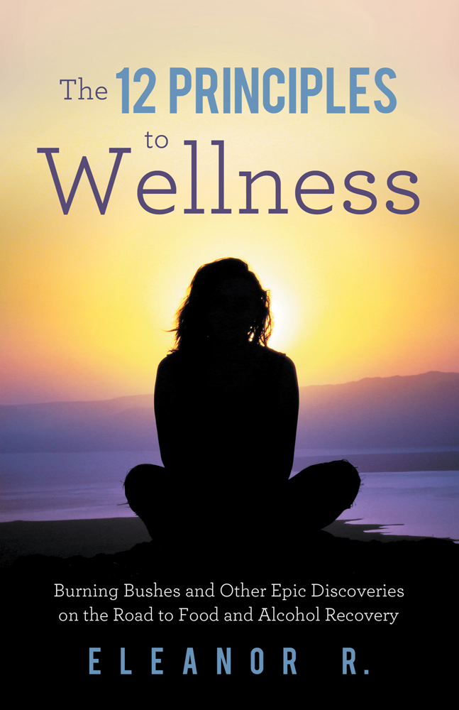 The 12 Principles to Wellness By: Eleanor R.