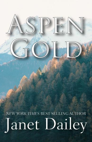 Aspen Gold By: Janet Dailey