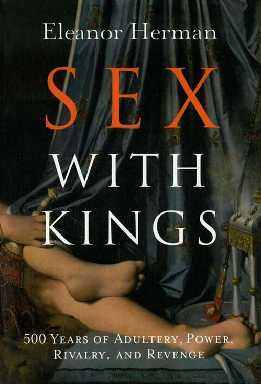 Sex with Kings By: Eleanor Herman