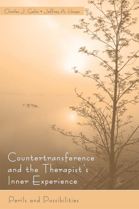 Countertransference and the Therapist's Inner Experience By: Charles J. Gelso,Jeffrey Hayes
