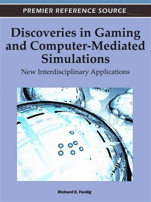 Discoveries in Gaming and Computer-Mediated Simulations: New Interdisciplinary Applications