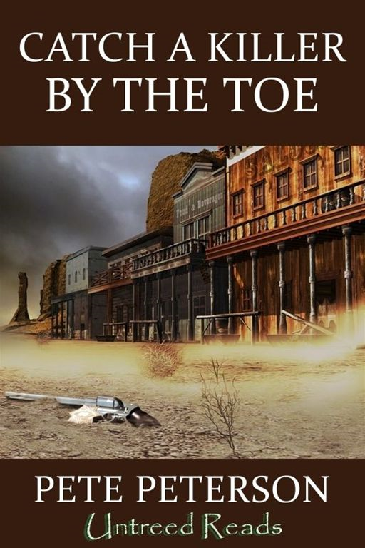 Catch A Killer By The Toe By: Pete Peterson