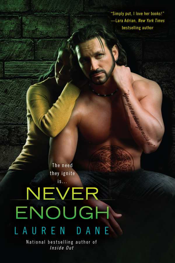 Never Enough By: Lauren Dane