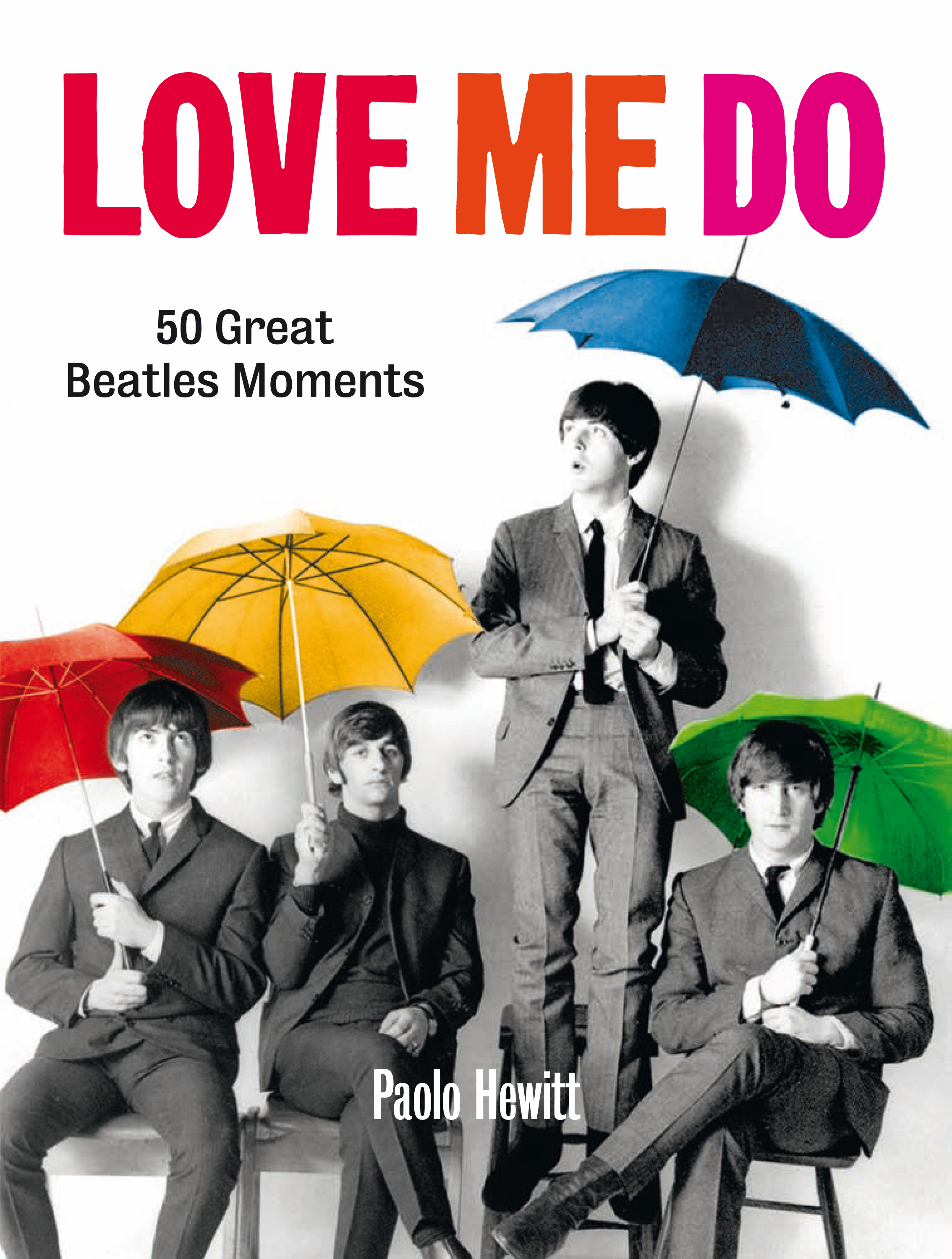 Love Me Do 50 Great Beatles Moments