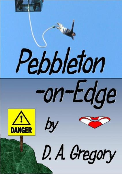 Pebbleton-On-Edge By: D A Gregory