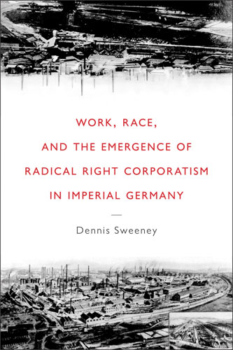 Work, Race, and the Emergence of Radical Right Corporatism in Imperial Germany