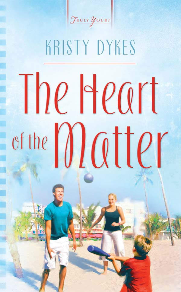 Heart Of The Matter By: Kristy Dykes