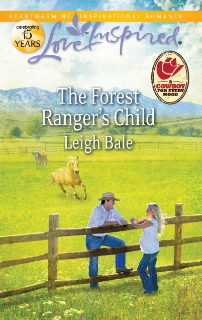 The Forest Ranger's Child By: Leigh Bale