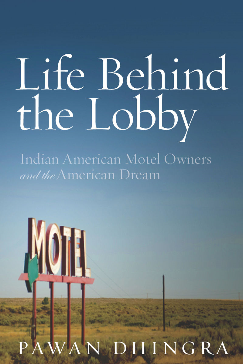 Life Behind the Lobby By: Pawan Dhingra