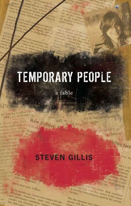 Temporary People By: Steven Gillis