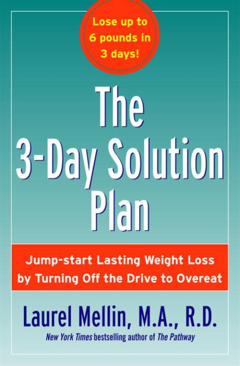 The 3-Day Solution Plan By: Laurel Mellin