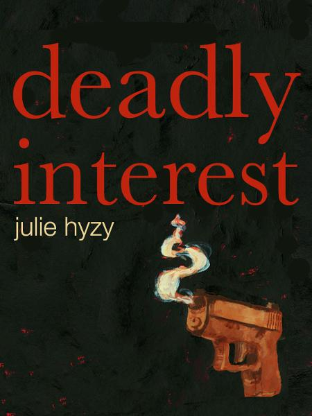 Deadly Interest By: Julie Hyzy