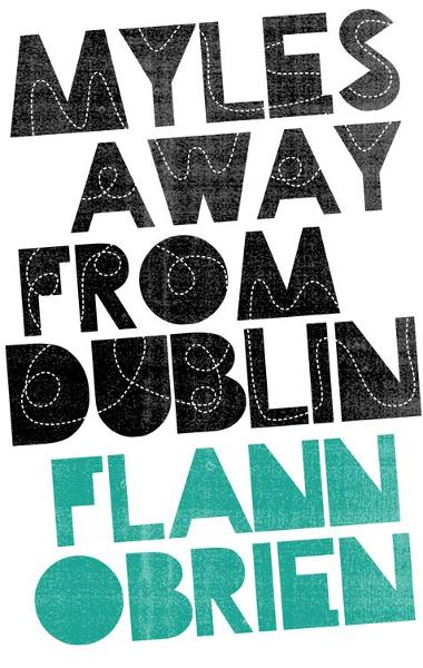 Myles away from Dublin By: Flann O'Brien