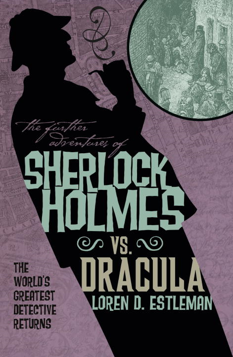 The Further Adventures of Sherlock Holmes: Sherlock Vs. Dracula By: Titan Books