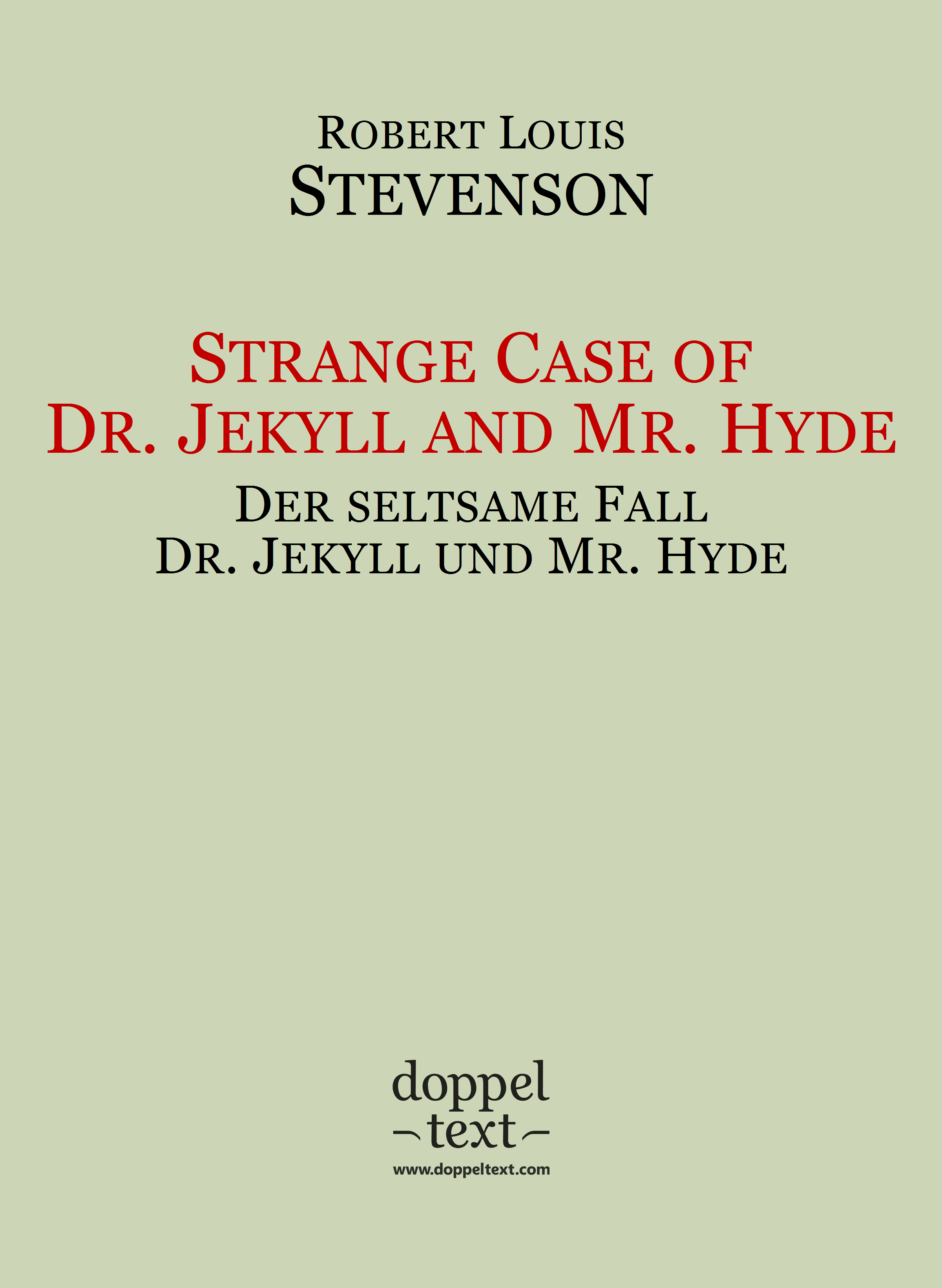 Strange Case of Dr. Jekyll and Mr. Hyde / Der seltsame Fall Dr. Jekyll und Mr. Hyde – zweisprachig Englisch-Deutsch / Bilingual English-German Edition