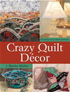 Crazy Quilt Dcor: 50+ Projects For Any Room In Your Home