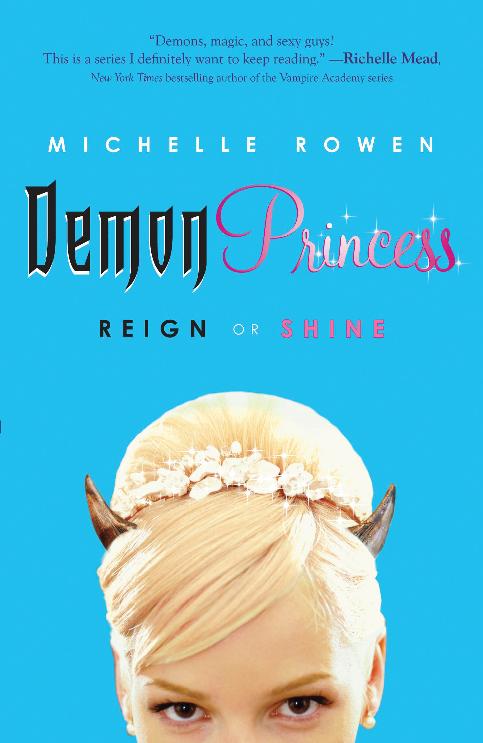 Demon Princess: Reign or Shine By: Michelle Rowen